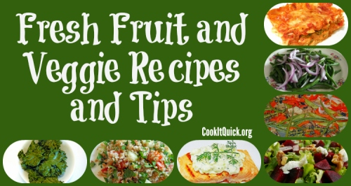Fruit and Veggie Tips and Recipes